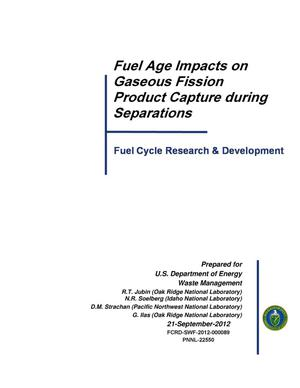 Primary view of object titled 'Fuel age impacts on gaseous fission product capture during separations'.