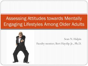 Primary view of object titled 'Assessing Attitudes towards Mentally Engaging Lifestyles Among Older Adults'.
