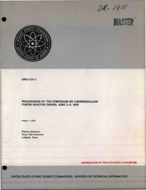 Primary view of object titled 'PROCEEDINGS OF THE SYMPOSIUM ON THERMONUCLEAR FUSION REACTOR DESIGN, JUNE 2- -5, 1970.'.