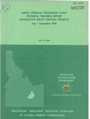 Primary view of object titled 'RADIOACTIVE WASTE DISPOSAL PROJECTS. IDAHO CHEMICAL PROCESSING PLANT TECHNICAL PROGRESS REPORT FOR JULY-SEPTEMBER 1959'.