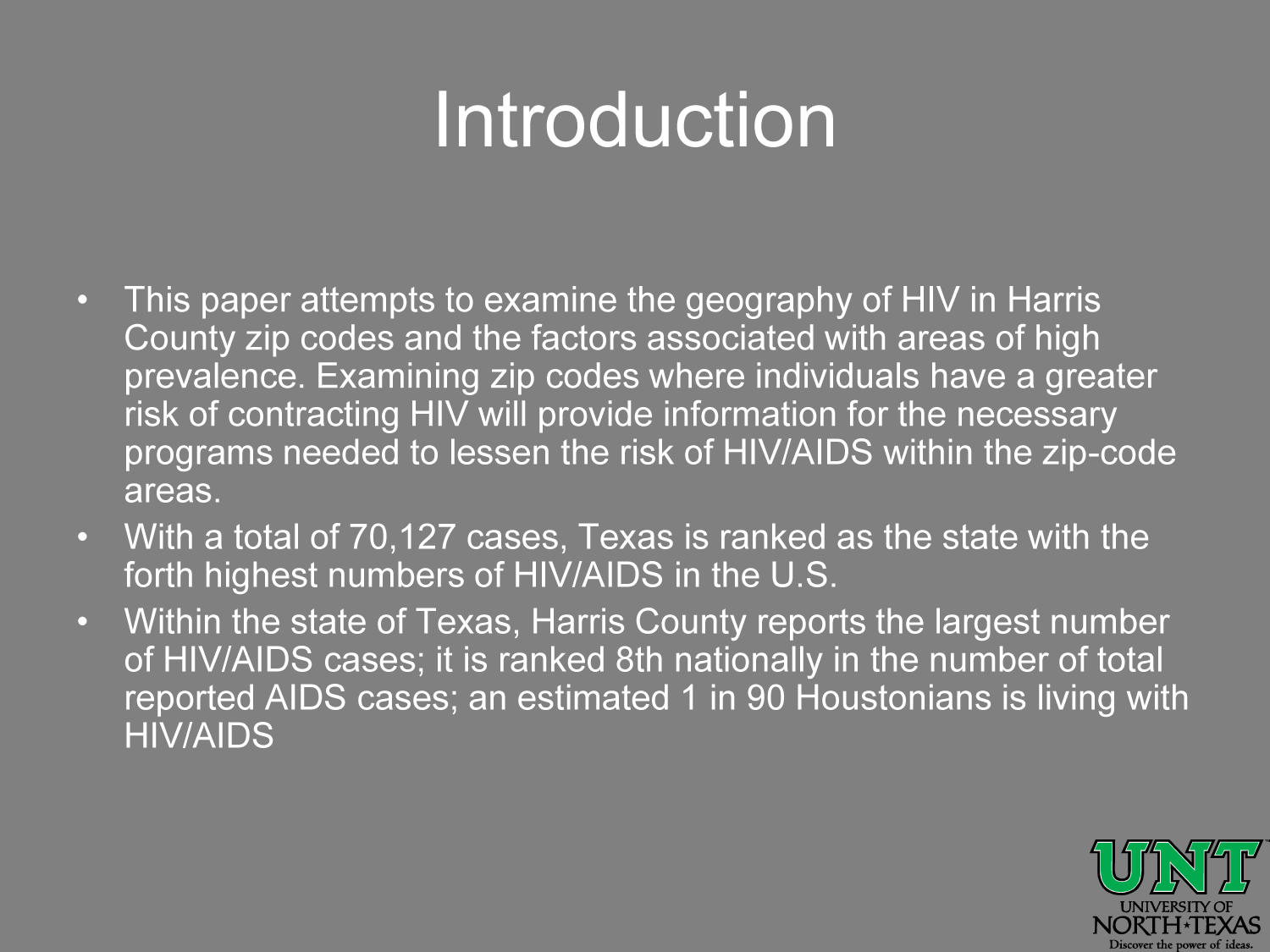 The Geography of HIV in Harris County, Texas, 1999-2003 [Presentation]                                                                                                      [Sequence #]: 2 of 17