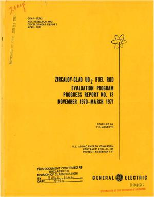 Primary view of object titled 'Zircaloy-Clad UO$sub 2$ Fuel Rod Evaluation Program. Progress Report No. 13, November 1970--March 1971.'.
