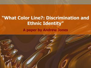 Primary view of object titled 'What Color Line? Discrimination and Ethnic Identity'.