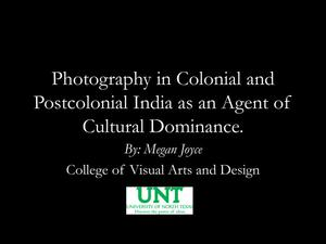 Primary view of object titled 'Photography in Colonial and Postcolonial India as an Agent of Cultural Dominance'.