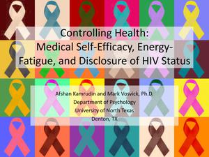 Primary view of object titled 'Controlling Health: Medical Self-Efficacy, Energy-Fatigue, and Disclosure of HIV Status'.