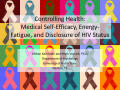 Thumbnail image of item number 1 in: 'Controlling Health: Medical Self-Efficacy, Energy-Fatigue, and Disclosure of HIV Status'.