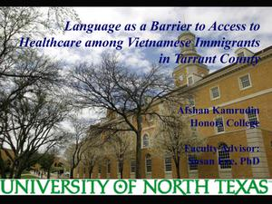 Primary view of object titled 'Language as a Barrier to Access to Healthcare among Vietnamese Immigrants in Tarrant County'.