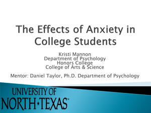 Primary view of object titled 'The Effects of Anxiety in College Students'.