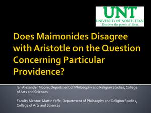 Primary view of object titled 'Does Maimonides Disagree with Aristotle on the Question Concerning Particular Providence'.