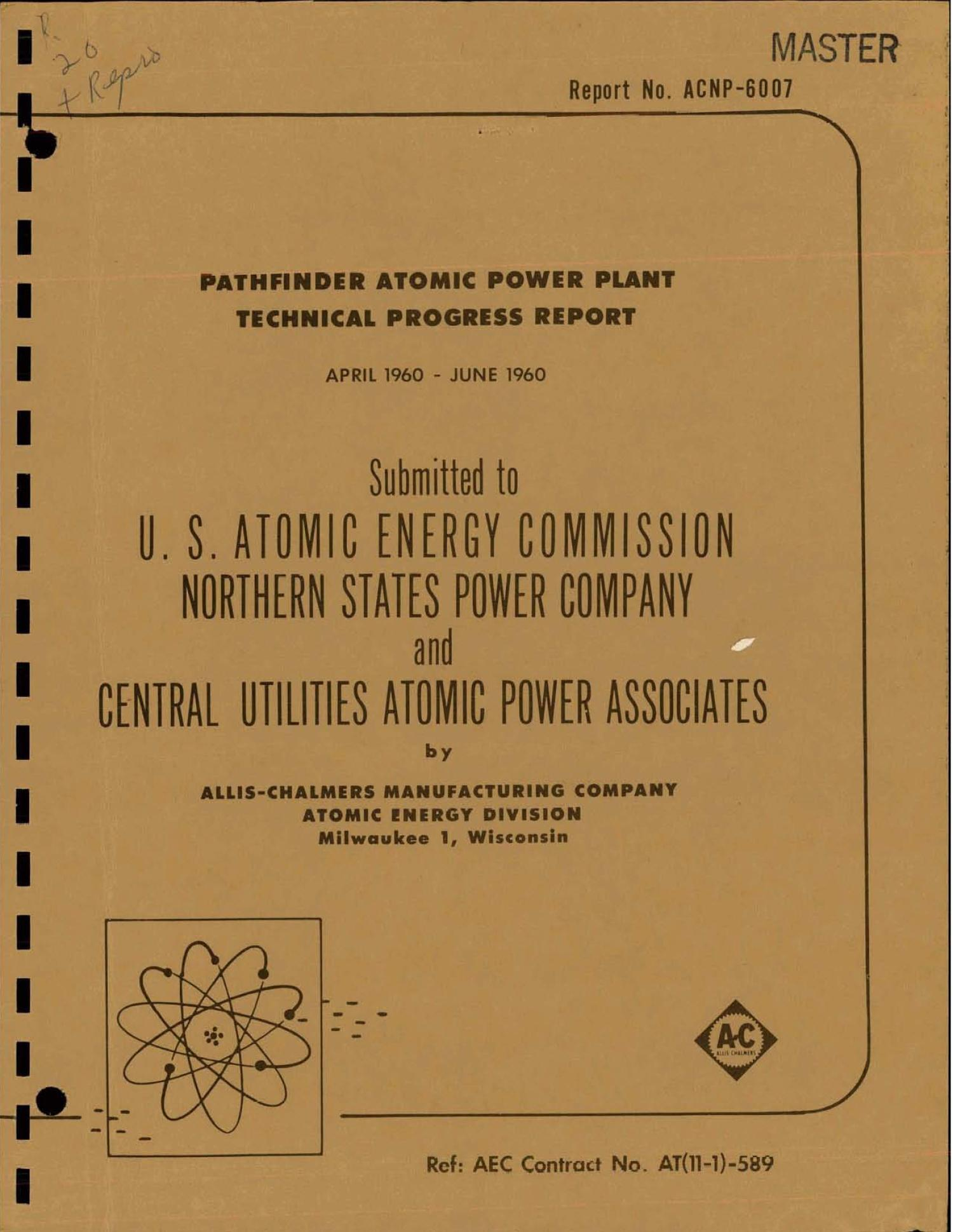 PATHFINDER ATOMIC POWER PLANT TECHNICAL PROGRESS REPORT, APRIL 1960-JUNE 1960                                                                                                      [Sequence #]: 1 of 201