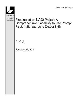 Primary view of object titled 'Final report on NA22 Project: A Comprehensive Capability to Use Prompt Fission Signatures to Detect SNM'.