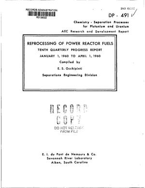 Primary view of object titled 'REPROCESSING OF POWER REACTOR FUELS. Tenth Quarterly Progress Report for JANUARY 1, 1960 to April 1, 1960'.