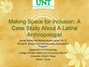 Primary view of object titled 'Making Space for Inclusion: A Case Study About A Latina Anthropologist'.