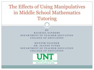 Primary view of object titled 'The Effects of Using Manipulatives in Middle School Mathematics Tutoring'.