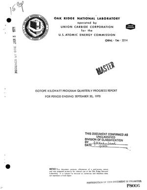 Primary view of object titled 'Isotope Kilowatt Program Quarterly Progress Report for Period Ending September 30, 1970.'.