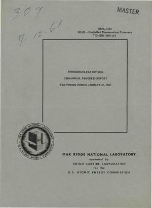 Primary view of object titled 'THERMONUCLEAR DIVISION SEMIANNUAL PROGRESS REPORT FOR PERIOD ENDING JANUARY 31, 1961'.