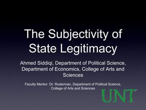 Primary view of object titled 'The Subjectivity of State Legitimacy [Presentation]'.