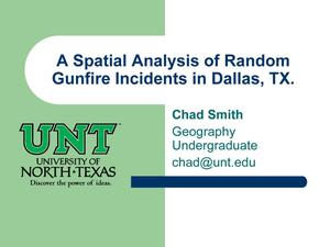 Primary view of object titled 'A Spatial Analysis of Random Gunfire Incidents in Dallas, TX'.