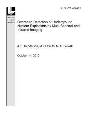 Primary view of object titled 'Overhead Detection of Underground Nuclear Explosions by Multi-Spectral and Infrared Imaging'.