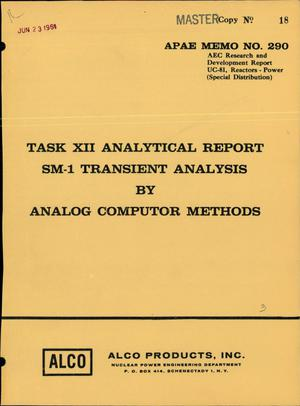 Primary view of object titled 'TASK XII ANALYTICAL REPORT--SM-1 TRANSIENT ANALYSIS BY ANALOG COMPUTER METHODS'.