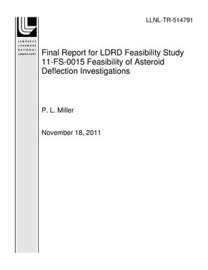 Primary view of object titled 'Final Report for LDRD Feasibility Study 11-FS-0015 Feasibility of Asteroid Deflection Investigations'.