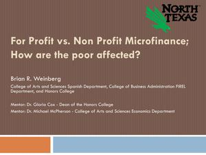 Primary view of object titled 'For-Profit Versus Nonprofit Microfinance: How are the poor affected? [Presentation]'.