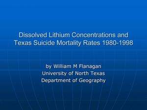 Primary view of object titled 'Dissolved Lithium Concentrations and Texas Suicide Mortality Rates 1980-1998 [Presentation]'.