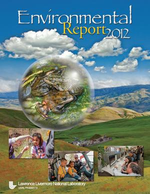 Primary view of object titled 'Lawrence Livermore National Laboratory Environmental Report 2012'.
