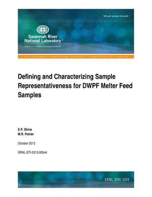 Primary view of object titled 'Defining And Characterizing Sample Representativeness For DWPF Melter Feed Samples'.