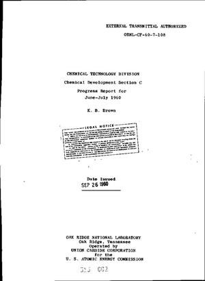 Primary view of object titled 'CHEMICAL TECHNOLOGY DIVISION, CHEMICAL DEVELOPMENT SECTION C PROGRESS REPORT FOR JUNE-JULY 1960'.