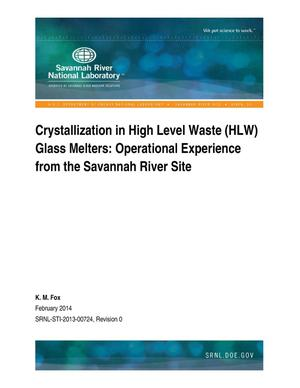 Primary view of object titled 'Crystallization In High Level Waste (HLW) Glass Melters: Operational Experience From The Savannah River Site'.