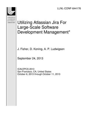 Primary view of object titled 'Utilizing Atlassian Jira For Large-Scale Software Development Management*'.