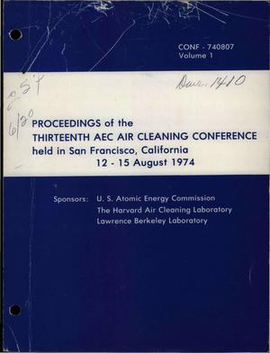 Primary view of object titled 'Proceedings of the thirteenth AEC air cleaning conference, San Francisco, California, 12--15 August 1974'.