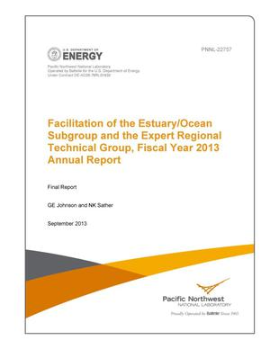 Primary view of object titled 'Facilitation of the Estuary/Ocean Subgroup and the Expert Regional Technical Group, Fiscal Year 2013 Annual Report'.