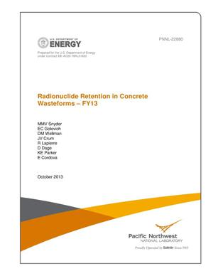 Primary view of object titled 'Radionuclide Retention in Concrete Wasteforms - FY13'.