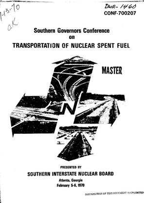 Primary view of object titled 'SOUTHERN GOVERNORS CONFERENCE ON TRANSPORTATION OF NUCLEAR SPENT FUEL, ATLANTA, GEORGIA, FEBRUARY 5--6, 1970.'.