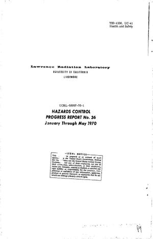 Primary view of object titled 'HAZARDS CONTROL. Progress Report No. 36, January--May 1970.'.