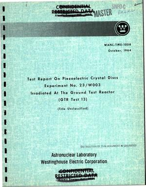 Primary view of object titled 'Test report on piezoelectric crystal discs experiment No. 23/W003 irradiated at the ground test reactor (GRT test 13)'.