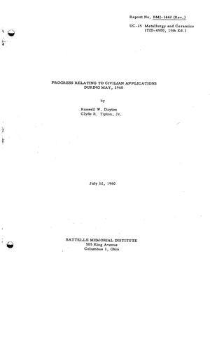 Primary view of object titled 'PROGRESS RELATING TO CIVILIAN APPLICATIONS DURING MAY 1960'.