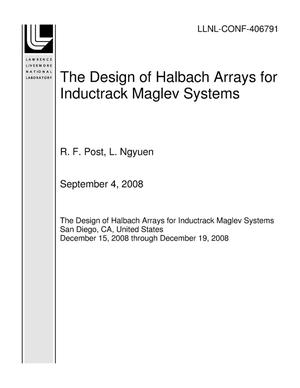 Primary view of object titled 'The Design of Halbach Arrays for Inductrack Maglev Systems'.