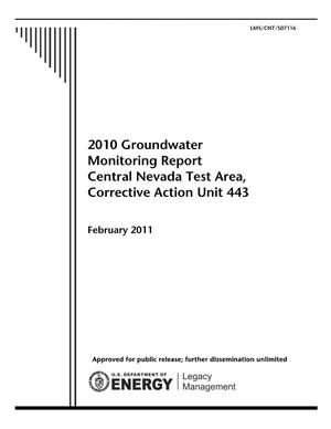 Primary view of object titled '2010 Groundwater Monitoring Report Central Nevada Test Area, Corrective Action Unit 443'.