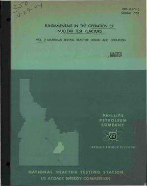 Primary view of object titled 'FUNDAMENTALS IN THE OPERATION OF NUCLEAR TEST REACTORS. VOLUME 2. MATERIALS TESTING REACTOR DESIGN AND OPERATION'.