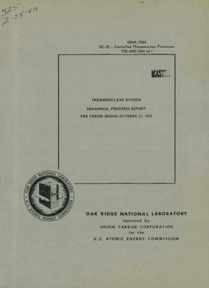 Primary view of object titled 'THERMONUCLEAR DIVISION SEMIANNUAL PROGRESS REPORT FOR PERIOD ENDING OCTOBER 31, 1963'.