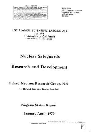 Primary view of object titled 'Nuclear Safeguards Research and Development Program Status Report, January-- April 1970.'.