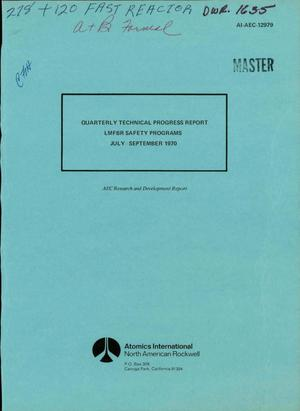 Primary view of object titled 'LMFBR SAFETY PROGRAMS. Quarterly Technical Progress Report, July-- September 1970.'.