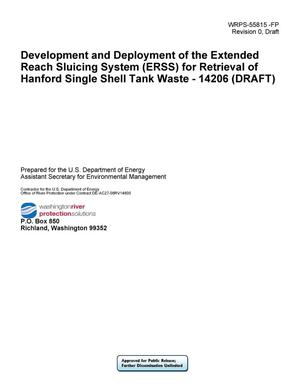 Primary view of object titled 'Development and Deployment of the Extended Reach Sluicing System (ERSS) for Retrieval of Hanford Single Shell Tank Waste - 14206 (DRAFT)'.
