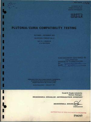 Primary view of object titled 'Plutonia/Curia Compatibility Testing. Quarterly Report No. 9, October -- December 1970.'.