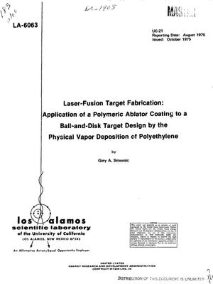 Primary view of object titled 'Laser-fusion target fabrication: application of a polymeric ablator coating to a ball-and-disk target design by the physical vapor deposition of polyethylene'.