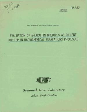Primary view of object titled 'Evaluation of n-Paraffin Mixtures as Diluent for Tbp in Radiochemical Separations Processes'.
