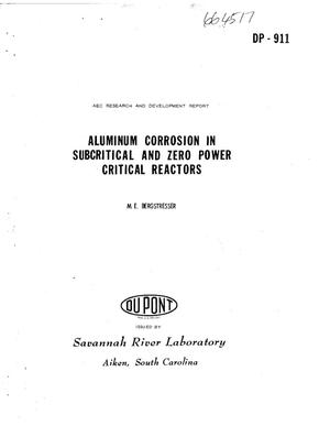 Primary view of object titled 'Aluminum Corrosion in Subcritical and Zero Power Critical Reactors'.